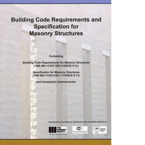 (TMS 402-11/ACI 530-11/ASCE 5-11) : Building Code Requirements and Specification for Masonry Structures and Related Commentaries