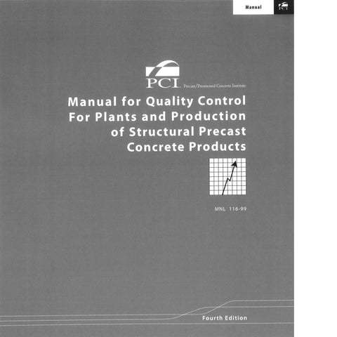 Manual for Quality Control, For Plants and Production of Structural Precast Concrete Products