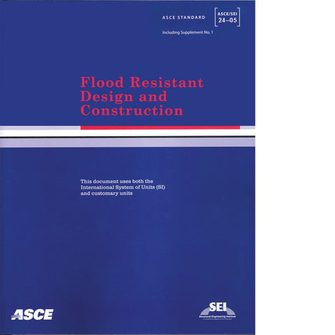 Flood Resistant Design and Construction, ASCE/SEI 24-05