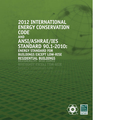 2012 International Energy Conservation Code and ANSI/ASHRAE/IES Standard 90.1-2010