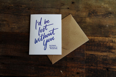 Lost Without You Card | Lion Heart Prints | Wanderlust By Abby