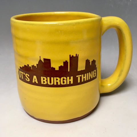 It's a Burgh Thing Mug Gold Handmade in Pittsburgh by Local Yinzer Artists - Pittsburgh Pottery
