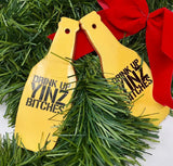 Drink Up Yinz Bitches Pittsburgh Christmas Tree Holiday Ornaments