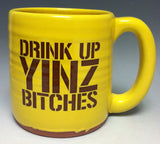 Drink Up Yinz Bitches Pittsburgh Pottery Mug - Pittsburgh Pottery