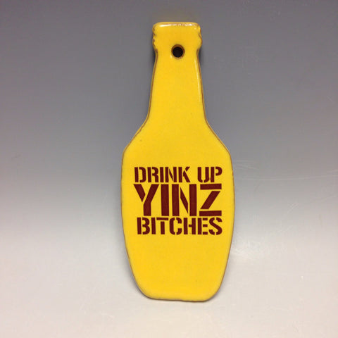 Drink Up Yinz Bitches Bottle Pittsburgh Pottery Ornament - Pittsburgh Pottery