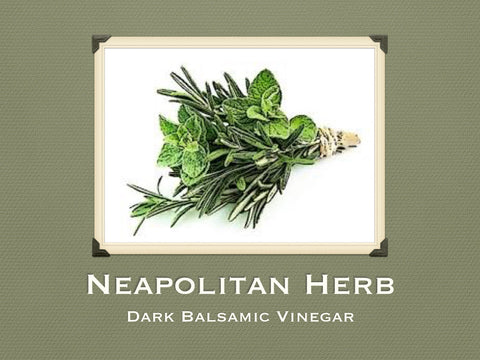 Neapolitan Herb Dark Balsamic Vinegar