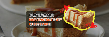How to make Easy Instant Pot® Cheesecake