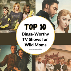 Top 10 Binge-Worthy TV Shows for Wild Moms.  Collage of TV posters.