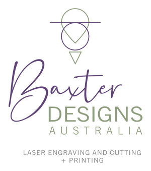 Baxter Designs Australia Laser Engraving and Cutting plus Printing