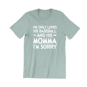 He Only Loves Baseball and His Momma