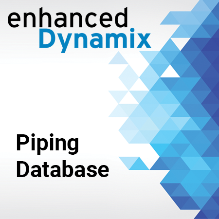 Enhanced Dynamix - Piping Database