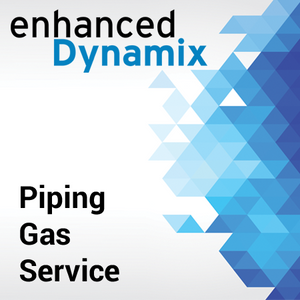 Enhanced Dynamix - Piping Gas Service