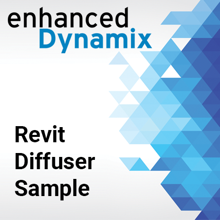 Enhanced Dynamix - Revit Diffuser Sample