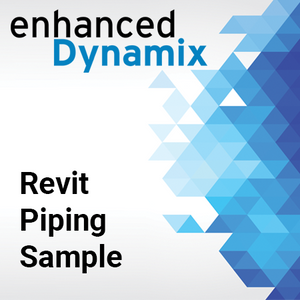 Enhanced Dynamix - Revit Piping Sample