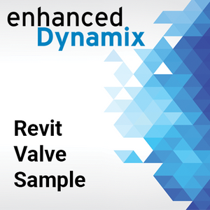 Enhanced Dynamix - Revit Valve Sample