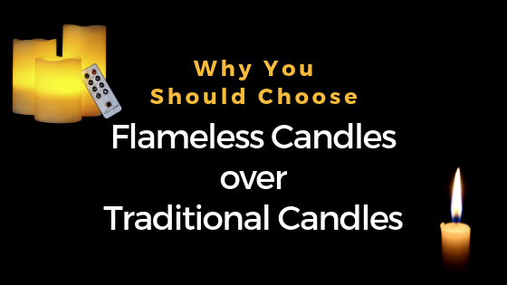 Why You Should Choose Flameless Candles Over Traditional Candles (Part One)