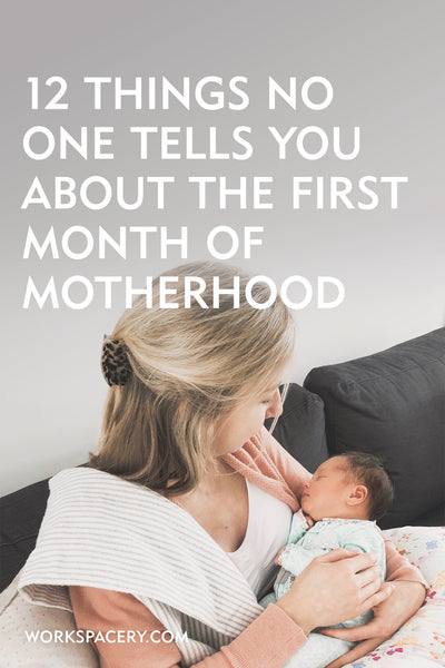 12 Things No One Tells You About the First Month of Motherhood