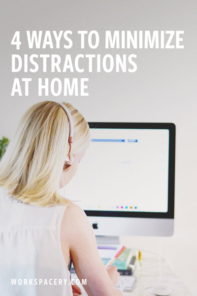 4 Ways to Minimize Distractions at Home