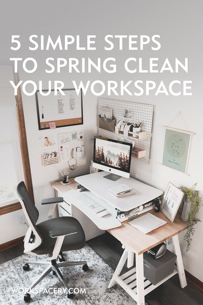 5 Simple Steps to Spring Clean Your Workspace