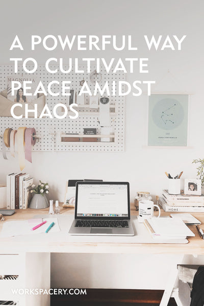 A Powerful Way to Cultivate Peace Amidst Chaos