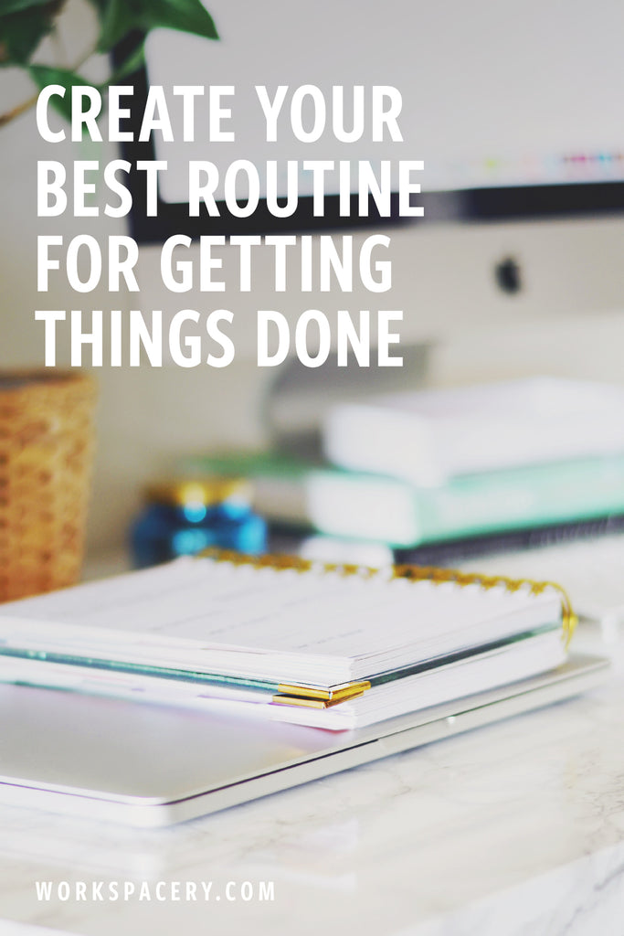 Create Your Best Routine for Getting Things DONE
