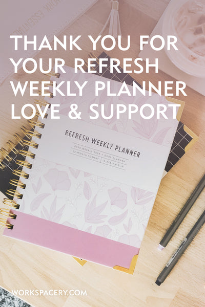 Thank You for Your Refresh Weekly Planner Love & Support
