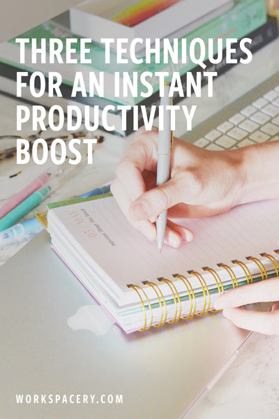 3 Techniques for an Instant Productivity Boost
