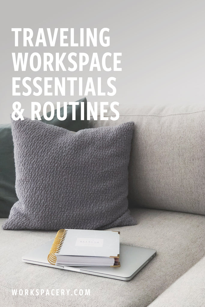 Traveling Workspace Essentials + Routines