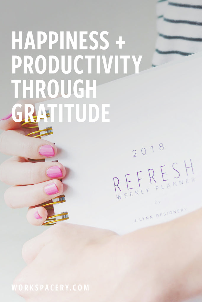 Happiness + Productivity through Gratitude