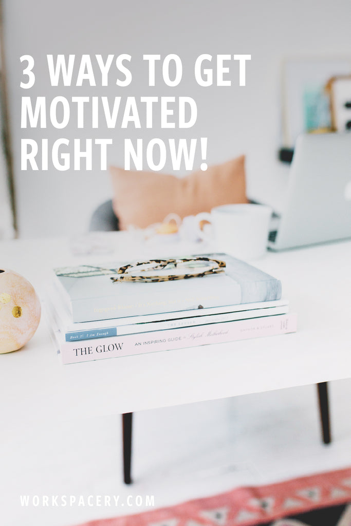 3 Ways to Get Motivated Right NOW