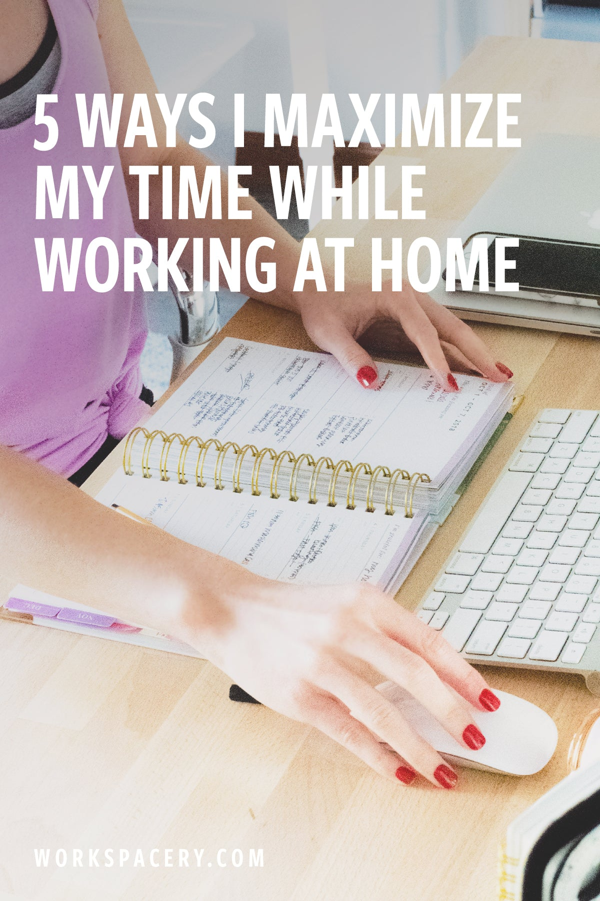 5 Ways I Maximize My Time While Working at Home