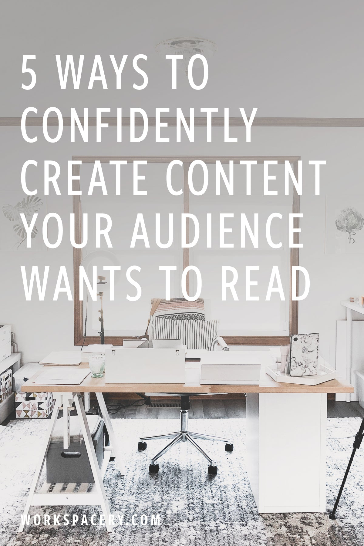 5 Ways to Confidently Create Content Your Audience Wants to Read