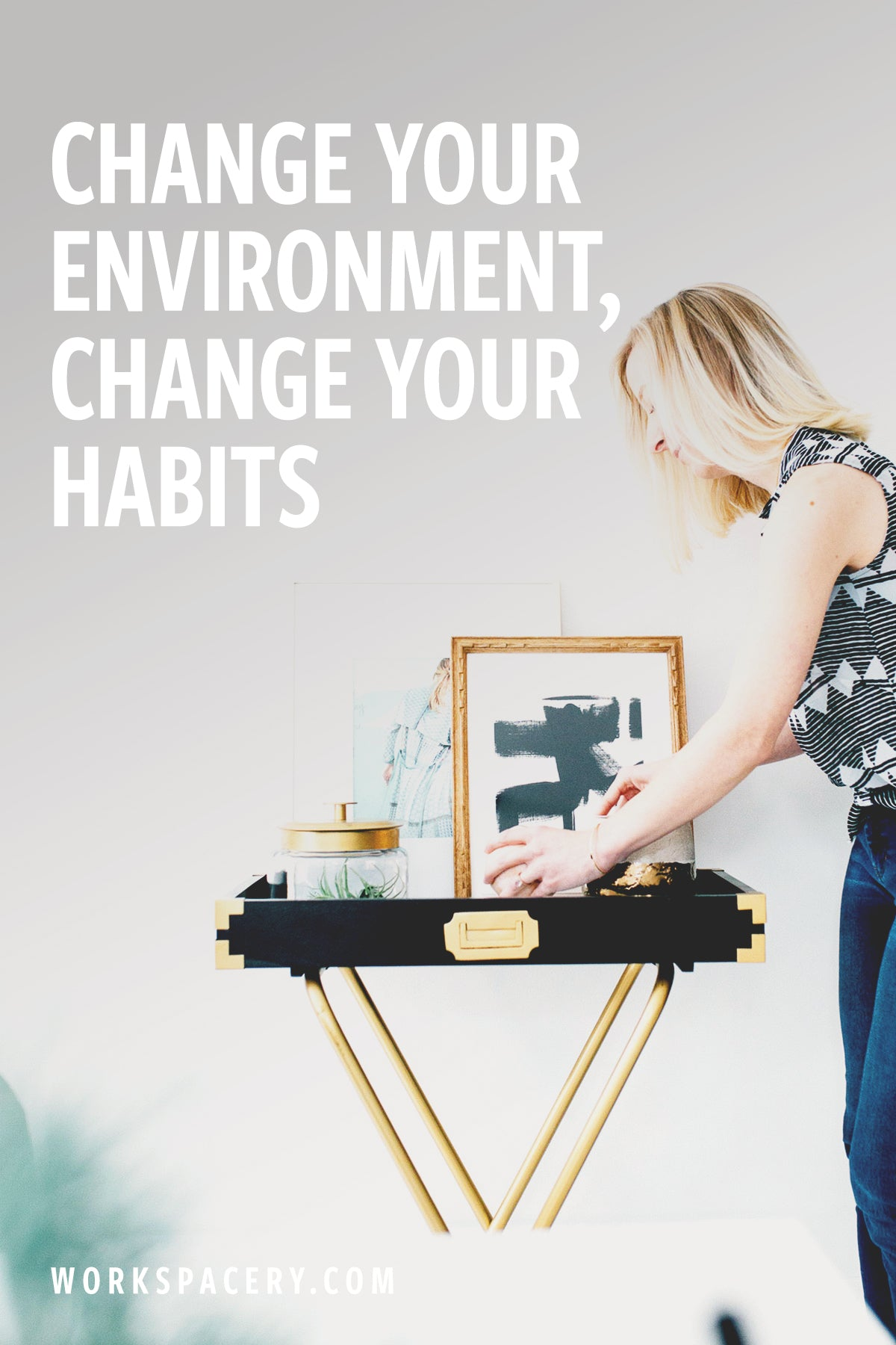 Change Your Environment, Change Your Habits