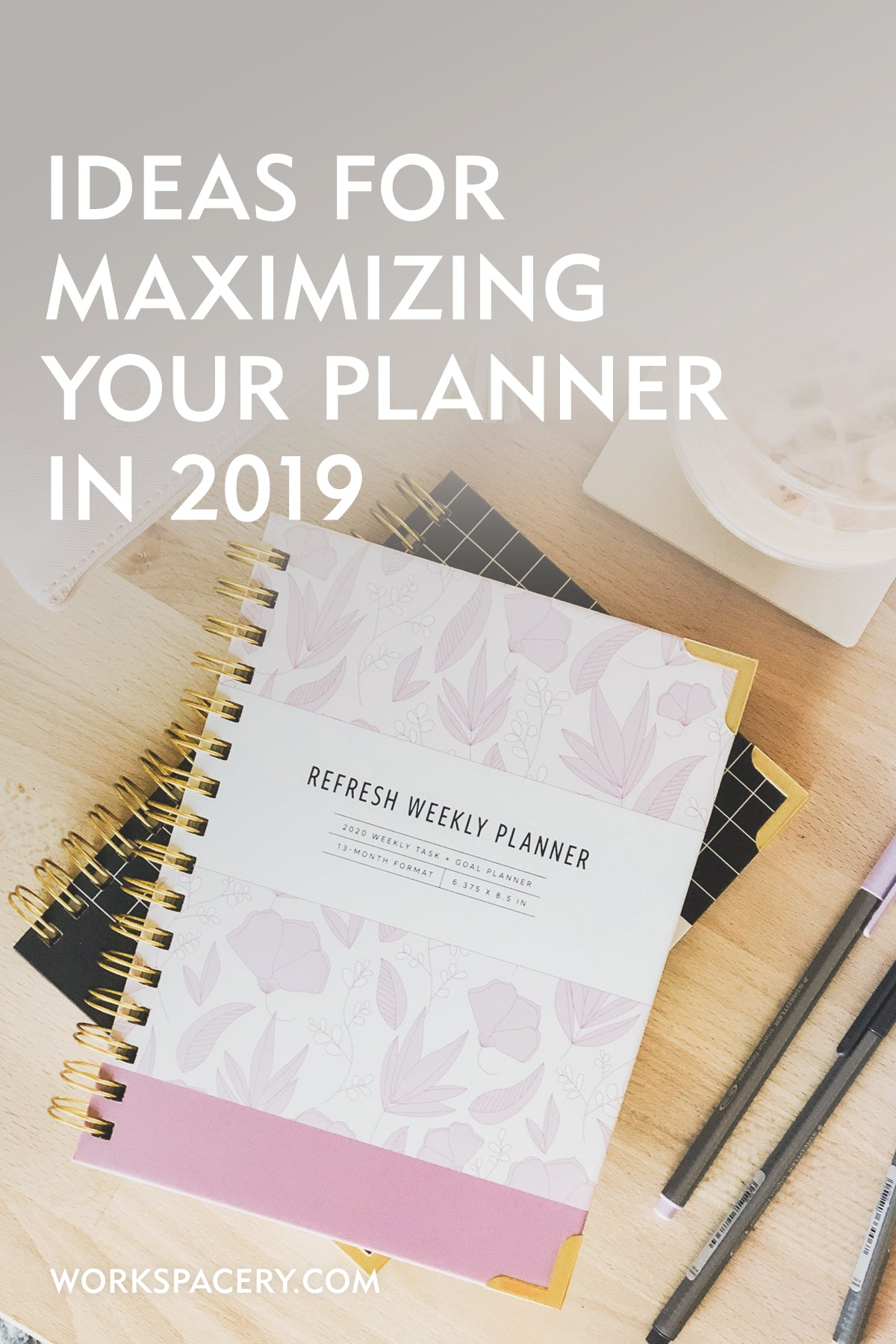 Ideas for Maximizing Your Planner in 2019
