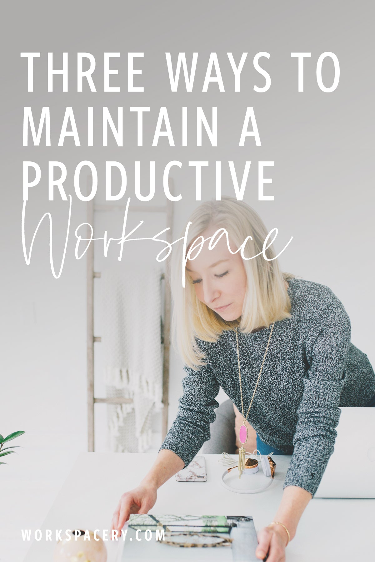 Three Ways to Maintain a Productive Workspace