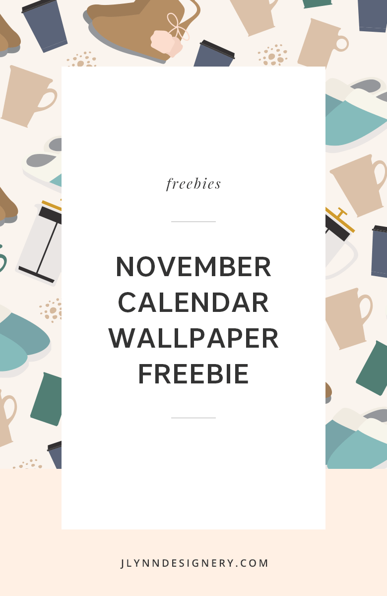 2017 November Calendar Wallpaper Freebie | J.Lynn Designery