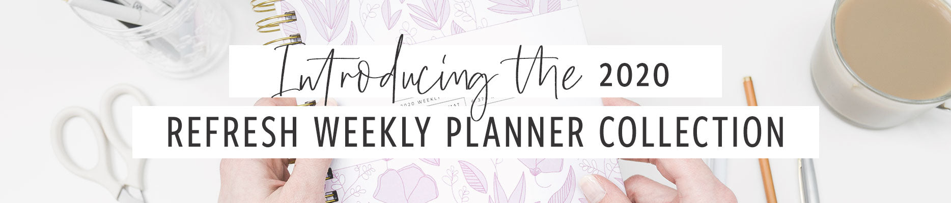 Workspacery 2020 Refresh Weekly Planners