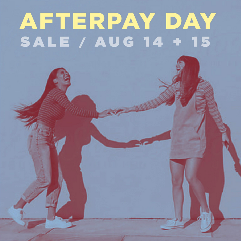 AFTERPAY DAY!