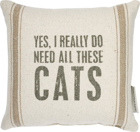 Yes I Really Need All These Cats Throw Pillow