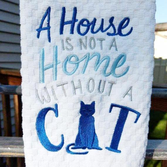 Cat Hands Towel, A House Is Not a Home Without a Cat Hand Embroidered Cat Tea Towel