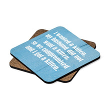 Load image into Gallery viewer, Pick these funny and one of a kind cat coasters as a cat lover gift for her!