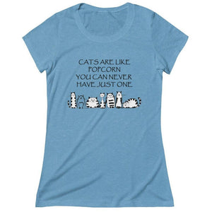 "T-shirts with cats, Funny cat shirt with the text ""Cats are like popcorn. You can never have just one"" printed across the front."