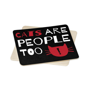 Unique Cat Themed Gifts, Cats Are People Too Coasters Made from Thick Paper