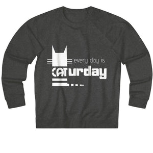Clothes for Crazy Cat Ladies, Every Day Is Caturday Sweatshirt