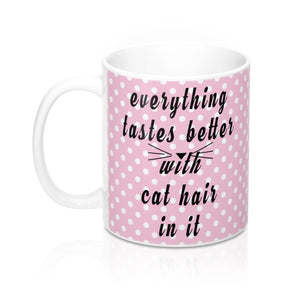 "Novelty Gifts for Cat Lovers, Funny Cat Mugs, Cat Coffee Mug with the Text ""Everything Tastes Better with Cat Hair In It"" On a White Polka Dot Background"