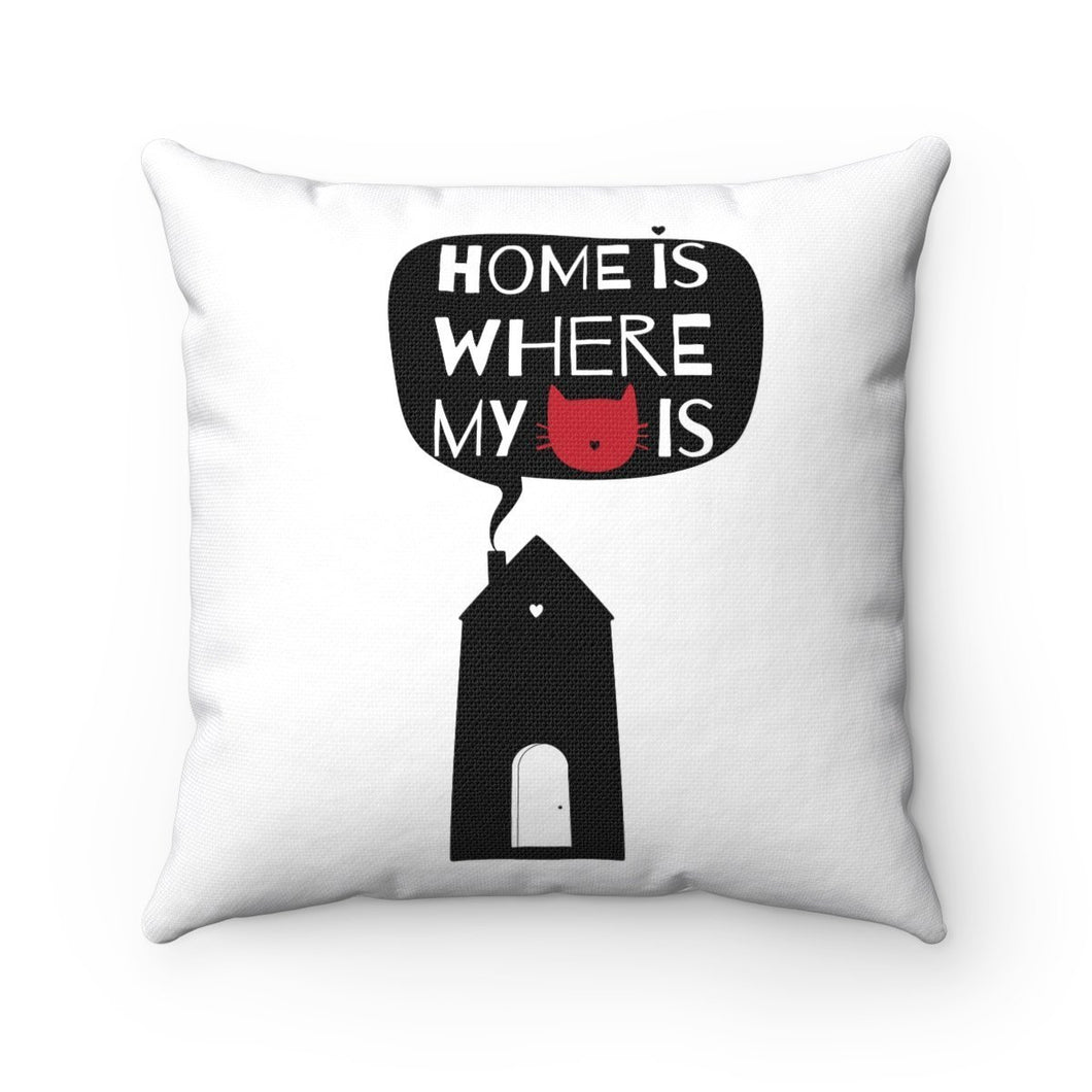 Cat home Decor, Cat Throw Pillow Featuring the Text Home Is Where My Cat Is