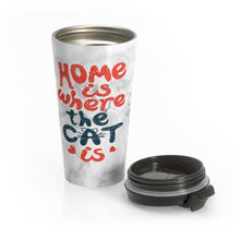 Load image into Gallery viewer, Cat Themed Gifts, Cute Cat Travel Mug with the Phrase Home Is Where the Cat Is Printed On the Front