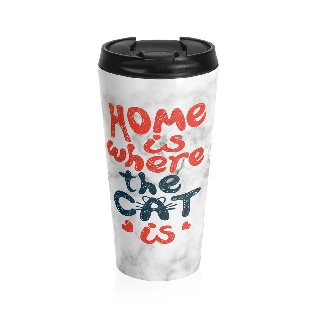 Gifts for Cat Lovers, Cat Travel Mug Featuring the Text Home Is Where the Cat Is