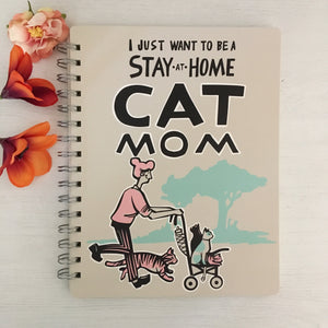 Funny Gifts for Cat Lovers, I Just Want to Be a Stay at Home Cat Mom Cat Spiral Notebook