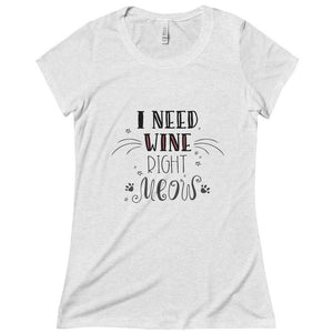 "This cheap funny cat t-shirt features the print ""I Need Wine Right Meow"" across the front and is perfect cat themed clothing for cat ladies!"